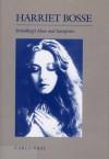 Harriet Bosse: Strindberg's Muse and Interpreter - Carla Waal