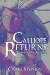 Calliope Returns: Revealing of Magic and Myths - Craig Stephen