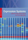 Expression Systems: Methods Express - Michael Dyson, Michael Dyson, Yves Durocher