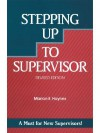 Crisp: Stepping Up to Supervisor, Revised Edition (Crisp Professional Series) - Marion E. Haynes