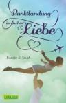 Punktlandung in Sachen Liebe (German Edition) - Jennifer E. Smith, Ingo Herzke