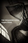 The Remaining Voice - Angela Elliott
