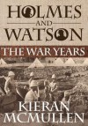 Holmes and Watson - The War Years - Kieran McMullen