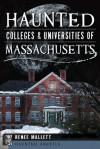 Haunted Colleges and Universities of Massachusetts (Haunted America) - Renee Mallett