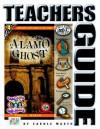 The Mystery of the Alamo Ghost: Teacher's Guide - Carole Marsh