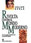 Rivolta contro il Mondo Moderno - Julius Evola, Gianfranco de Turris