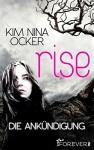 Rise - Die Ankündigung - Kim Nina Ocker