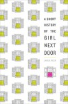 A Short History of the Girl Next Door - Jared Reck