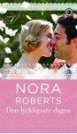 Den lyckligaste dagen (I nöd och lust 4) - Nora Roberts