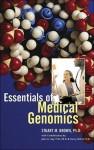 Essentials of Medical Genomics - Stuart M. Brown Jr., Harry Ostrer, John G. Hay