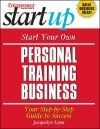 Start Your Own Personal Training Business - J. Lynn