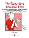 The Really Easy Trombone Book: Very First Solos for Trombone with Piano Accompaniment - Songbook