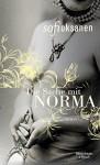 Die Sache mit Norma: Roman - Sofi Oksanen, Stefan Moster