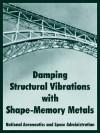 Damping Structural Vibrations with Shape-Memory Metals - NASA