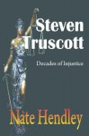 Steven Truscott: Decades of Injustice - Nate Hendley