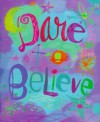 Dare to Believe [With 24k Gold-Plated Charm] - Beth Mende Conny, Donna Ingemanson