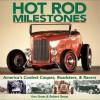 Hot Rod Milestones: America's Coolest Coupes, Roadsters & Racers - Ken Gross, Robert Genat