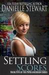 Settling Scores (Piper Anderson Series) (Volume 5) - Danielle Stewart