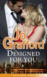 Designed For You (For You Series #1) - Jo Grafford