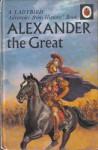 Alexander The Great (A Ladybird Book) - John Peter Kenney