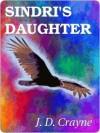 Sindri's Daughter [Irda's Children Book II] - J.D. Crayne