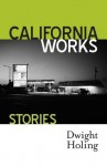 California Works - Dwight Holing