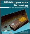 Z80 Microprocessor Technology: Hardware, Software and Interfacing - James Bignell
