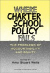 Where Charter School Policy Fails - Amy Stuart Wells