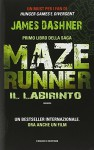 Il labirinto. Maze Runner: 1 - James Dashner, A. Di Liddo