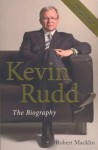 Kevin Rudd: : the Autobiography - Robert Macklin
