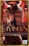 The Diviners - Die dunklen Schatten der Träume: Roman - Libba Bray, Bernadette Ott, Barbara Lehnerer