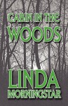Cabin in the Woods: Second Book of in the Woods Series - Linda MorningStar