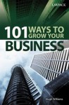 101 Ways to Grow Your Business - Hugh Williams