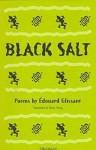 Black Salt: Poems - Édouard Glissant, Betsy Wing