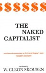 The Naked Capitalist (The Naked Series) - W. Cleon Skousen, Paul B. Skousen