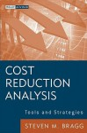 Cost Reduction Analysis: Tools and Strategies - Steven M. Bragg