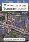 Warminster In The Twentieth Century - Celia Lane, Pauline White