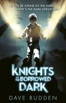 Knights of the Borrowed Dark - Dave Rudden