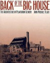 Back of the Big House: The Architecture of Plantation Slavery (Fred W. Morrison Series in Southern Studies) - John Michael Vlach