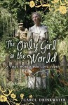 The Only Girl in the World (My Love Story) - Carol Drinkwater