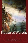 House of Wolves - Robert McDiarmid