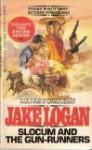Slocum and the Gun-Runners (Slocum, #71) - Jake Logan
