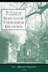 The Aims And Purposes Of Evangelical Theological Education - Paul M. Bassett