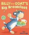 Billy the Goat's Big Breakfast - Jez Alborough