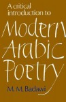 A Critical Introduction to Modern Arabic Poetry - Muḥammad Muṣṭafá Badawī