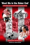 Meet Me In The Roker End: A Revealing Look At Sunderland's Footballing History - Martin Howey, David Bond