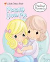 Mommy Loves Me (Little Golden Book) - Alexis Barad, Samuel J. Butcher