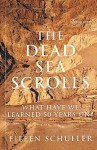 The Dead Sea Scrolls: What Have We Learned 50 Years On? - Eileen M. Schuller