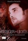 Ungezähmte Sehnsucht (Krieger des Lichts, #4) - Pamela Palmer, Firouzeh Akhavan-Zandjani