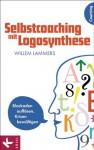 Selbstcoaching mit Logosynthese: Blockaden auflösen, Krisen bewältigen (German Edition) - Willem Lammers